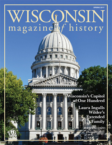 Wisconsin Magazine of History Spring 2017 Issue