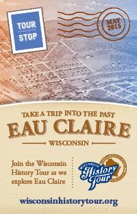 Wisconsin History Tour Eau Claire