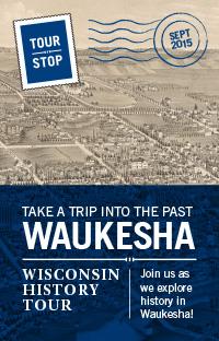 Wisconsin History Tour in Waukesha